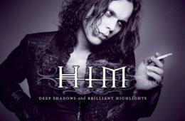 HIM: Deep Shadows & Brilliant Highlights
